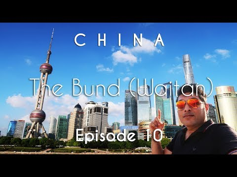 China Travel Guide | The Bund (Waitan) , Huangpu River Cruise | Shanghai | Vacation Episode - 10/12