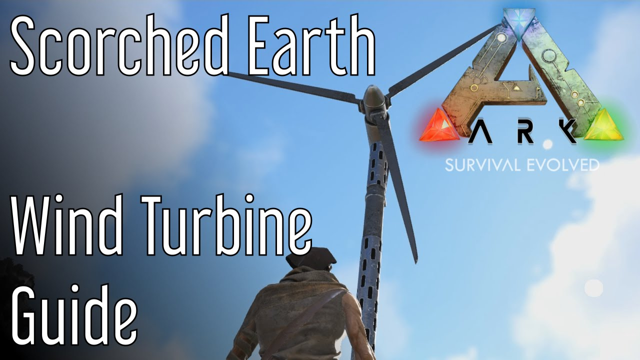 Wind Turbine Guide For Ark Scorched Earth Youtube How Do Turbines Generate Electricity Video Energy Powers