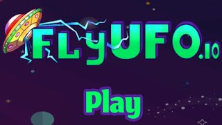 FlyUFO.IO Full Gameplay Walkthrough