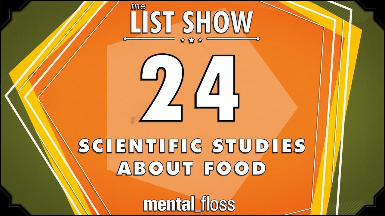 24-scientific-studies-about-food-mental-floss-list-show-ep-503