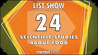 24-scientific-studies-about-food-mental-floss-list-show-ep-503
