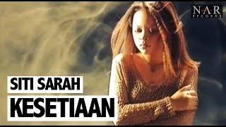 Siti Sarah - Kesetiaan