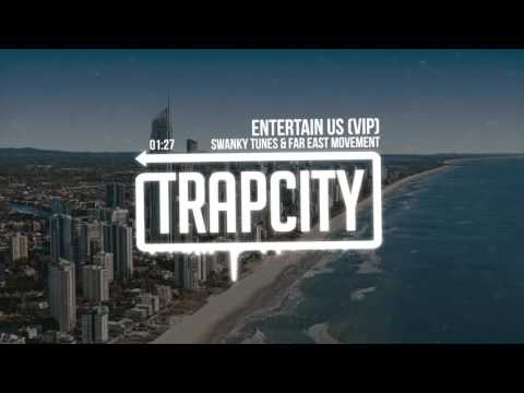 Swanky Tunes & Far East Movement - Entertain Us (VIP)