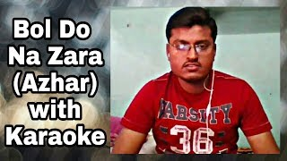 Bol Do Na Zara(Film- Azhar) sang by Mithun Acharjee with karaoke track