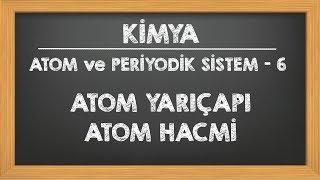 Atom Yarıçapı - Atom Hacmi 9.sınıf YKS TYT
