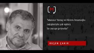 """Gambar cover Ruşen Çakır: """"Mansur Yavaş ve Ekremİmamoğlu rakipleriyle çok eşitsiz bir yarışa giriyorlar"""""""