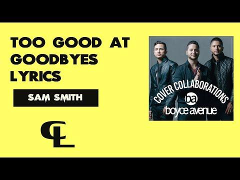Too Good At Goodbyes - Sam Smith(Boyce Avenue Cover)Lyrics + Chord Guitar