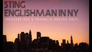 Sting - Englishman in New York (Prosper Rek & Franklin Reeves Edit / Remix)