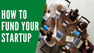 Business Funding Sources - How To Finance Your Startup