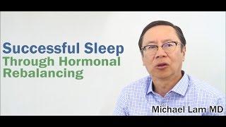 Successful Sleep Through Hormonal Rebalancing