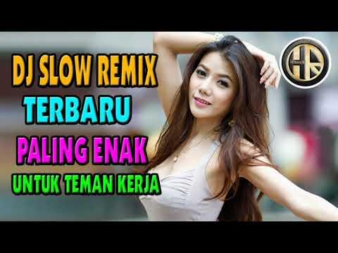 dj-slow-remix-2019-terbaru-paling-enak-sedunia-musiknya-enak-banget-buat-teman-kerja-dan-santai