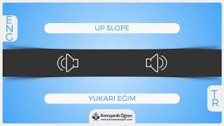 Up Slope Nedir? Up Slope İngilizce Türkçe Anlamı Ne Demek? Telaffuzu Nasıl Okunu