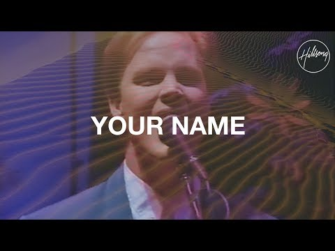 Your Name  Hillsong Worship