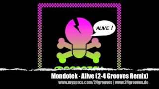 Mondotek - Alive (2-4 Grooves Remix)