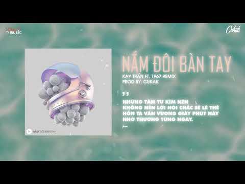 Nắm Đôi Bàn Tay - Kay Trần「Cukak Remix」/ Audio Lyrics Video