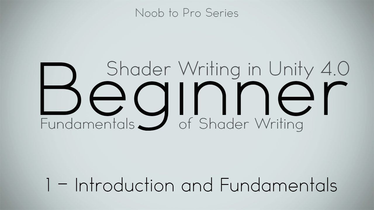 Fundamentals - 1 Practical - Noob to Pro Unity Shader Writing in Unity 4  beginner