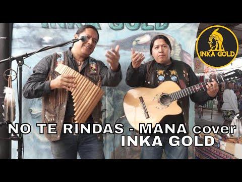 No te rindas ( Maná cover ) Instrumental version by Inka Gold
