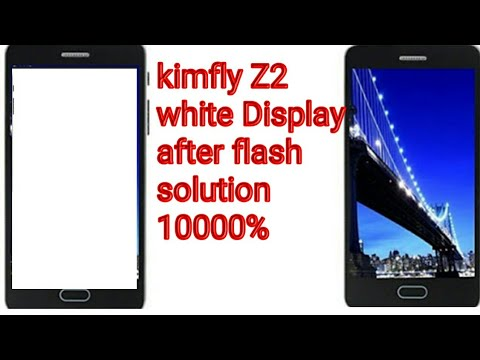kimfly Z2 white Display after flash solution 1000000%
