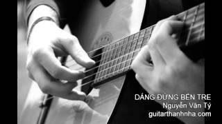 DÁNG ĐỨNG BẾN TRE - Guitar Solo