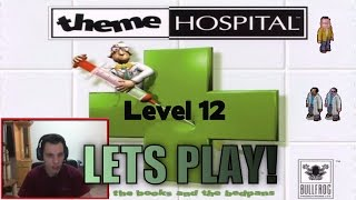 Let's Play Theme Hospital - Level 12 (the Final level!!) (Hard Difficulty)
