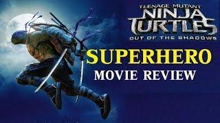 TEENAGE MUTANT NINJA TURTLES : OUT OF THE SHADOWS ( 2016 Megan Fox ) Superhero Movie Review