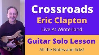 Crossroads - Eric Clapton - Guitar Solo Lesson (Live at Winterland - Cream)