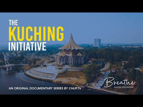 Breathe: Suicide Prevention - The Kuching Initiative