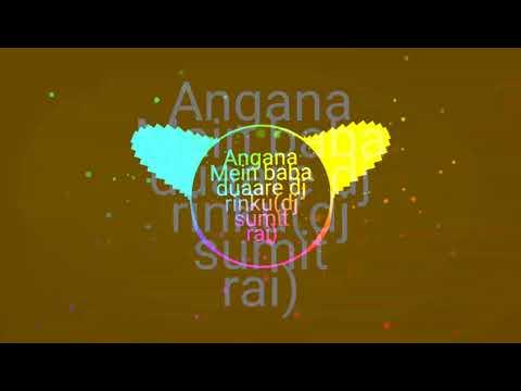 Angana Mein Baba Duaare Pe Maa Dj Rinku Mandla (dj Sumit Rai Mandla )
