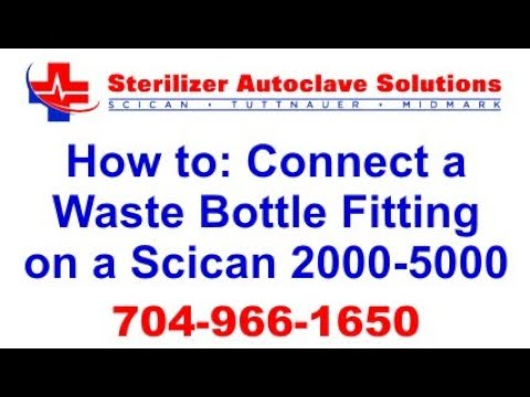 How to Connect a Waste Bottle Fitting on a Scican Statim 2000 or Scican Statim 5000 Waste Bottle