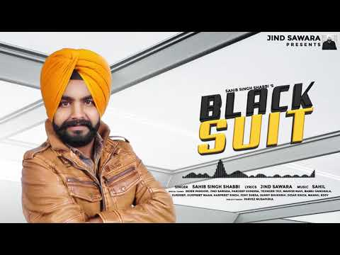 Black Suit Sahib Singh Shabbi Ft. Jind Sawara। Music Sahil । Latest New Song 2020