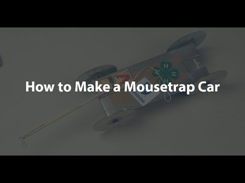 How to Make a Moustrap Car - 4-H Makers Project