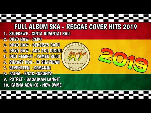 FULL ALBUM SKA REGGAE COVER HITS 2019