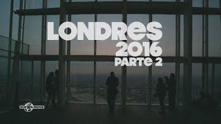 Londres 2016 | Segunda parte