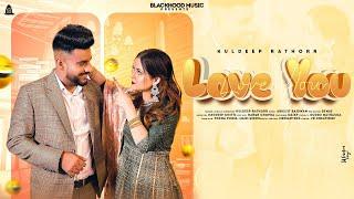 Love You (Official Video) Kuldeep Rathorr   Daizy Aizy   Latest Punjabi Song 2021