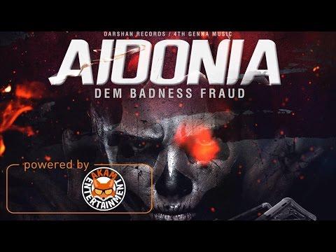 Aidonia - Dem Badness Fraud (Raw) January 2017