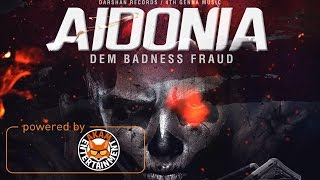 Aidonia - Dem Badness Fraud (Raw) January 2017