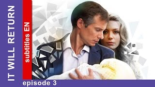 it Will Return - Episode 3. Russian TV series. Melodrama. English Subtitles. StarMedia