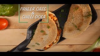 Paneer Oats and Chilli Dosa | Saffola Fit Foodie | How To | Healthy