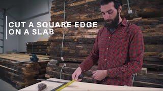 Cut a square edge on a slab