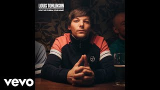 Louis Tomlinson - Don't Let It Break Your Heart (Official Audio)