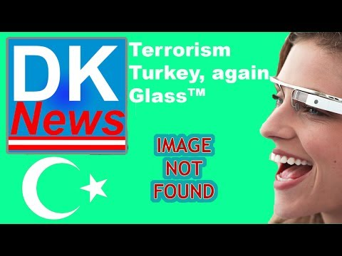 Are you a terrorist? Turkey Twitter & Google Glass - DKNews with 8byte