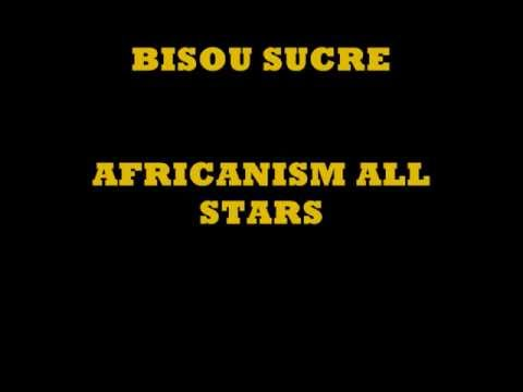 BISOU SUCRE - AFRICANISM ALL STARS
