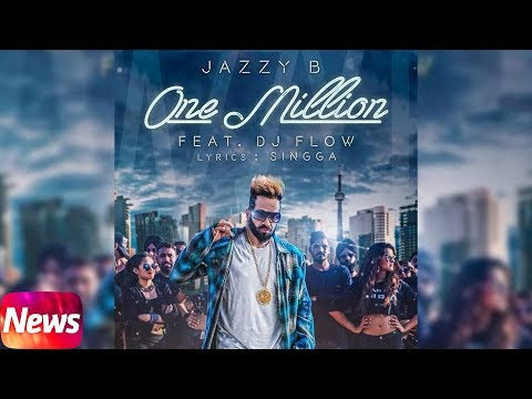 News | One Million | Jazzy B | Latest Punjabi Song 2018 | Speed Records