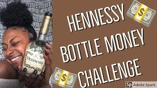 Hennessy Bottle Challenge/Saving Money 2019