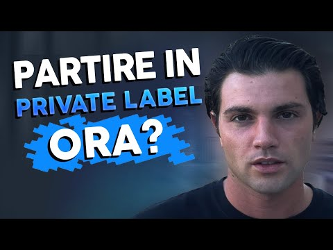 PARTIRE IN PRIVATE LABEL ORA? PARLIAMONE