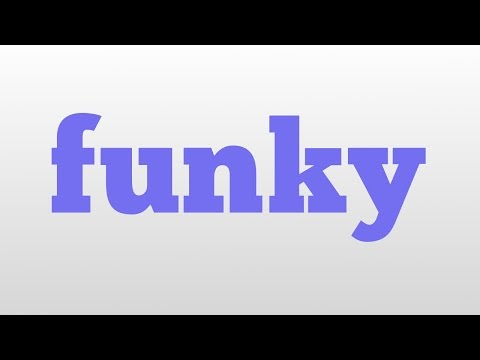 funky meaning and pronunciation