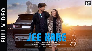 Official Video - Jee  Kare I MF Films I Yashraj Vasdev I Ft. Bhavya Sandhu & Rohit Kumar