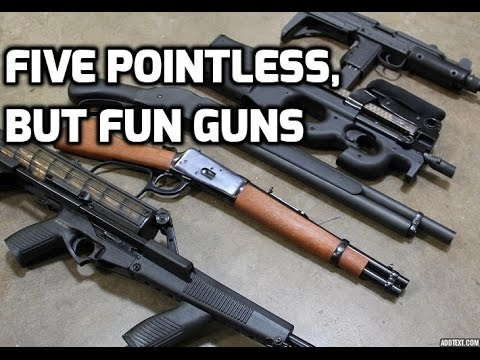 Five Pointless, But Fun Guns