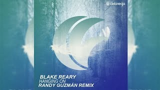 Blake Reary - Hanging On (Randy Guzmán Remix)
