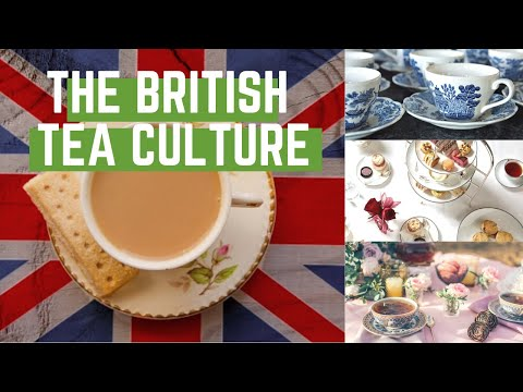 The British Tea Culture - The History of English Tea - Traditional English Afternoon Tea